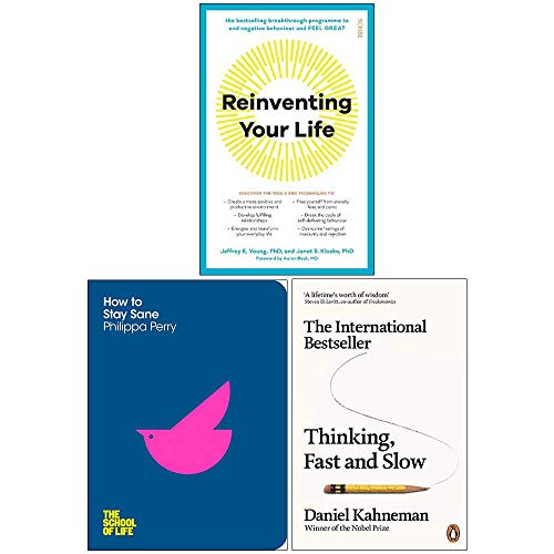 Reinventing Your Life, How To Stay Sane The School of Life, Thinking Fast and Slow 3 Books Collection Set