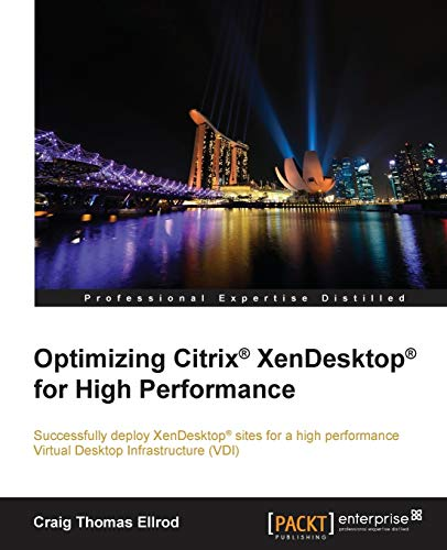 Optimizing Citrix® XenDesktop® for High Performance (English Edition)