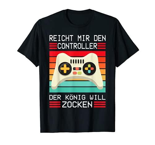 Gaming Zocken Konsole - Reicht mir den Controller König T-Shirt