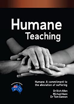 Humane Teaching: Humane - A Commitment to the Alleviation of Suffering (English Edition) di [Michael Hann, Rich Allen, Tom Gannon]