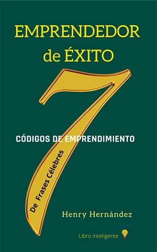 EMPRENDEDOR DE ÉXITO: Códigos de Emprendimiento (Spanish Edition)
