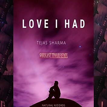 Love I Had (Remix)