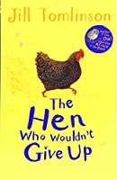 The Hen Who Wouldn't Give Up (Jill Tomlinson's Favourite Animal Tales)