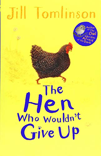 Tomlinson, J: Hen Who Wouldn't Give Up (Jill Tomlinson's Favourite Animal Tales)