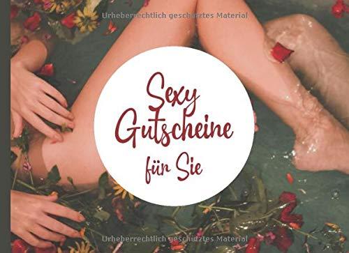 Sexy Gutscheine für Sie: Illustriertes Erotisches Gutscheinheft als Geschenk für meinen Schatz
