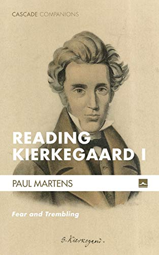 Reading Kierkegaard I: Fear and Trembling (Cascade Companions)