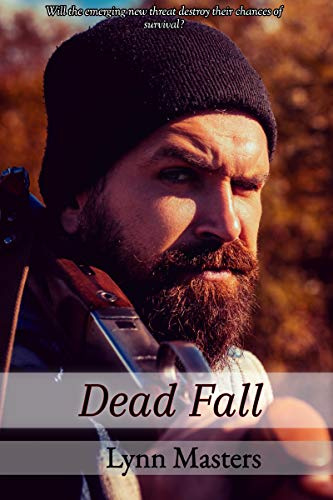 Dead Fall: The Cabin: A Zombie Apocalypse Novel (Refuge from the Dead Book 3) by [Lynn Masters]