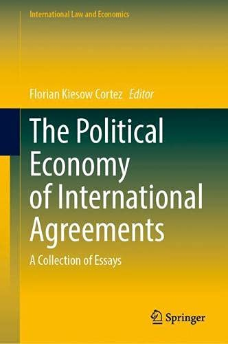 The Political Economy of International Agreements: A Collection of Essays (International Law and Economics)