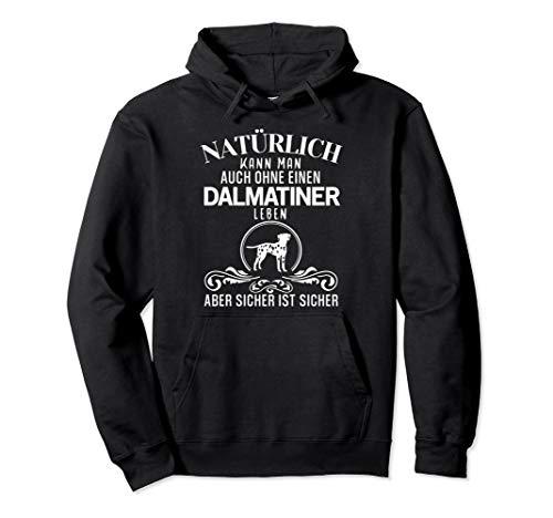 Natürlich kann man auch ohne einen..., lustiges Dalmatiner Pullover Hoodie