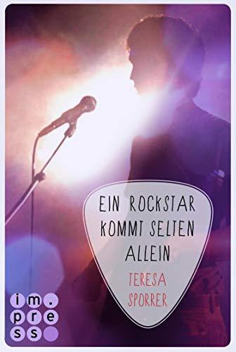 Ein Rockstar kommt selten allein (Die Rockstar-Reihe 3): Musiker-Liebesroman
