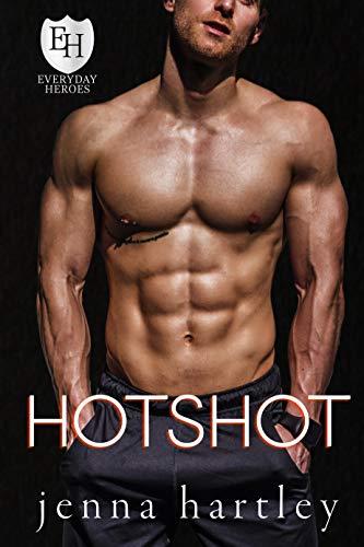 Hotshot: An Everyday Heroes World Novel (The Everyday Heroes World) by [Jenna Hartley, KB Worlds]
