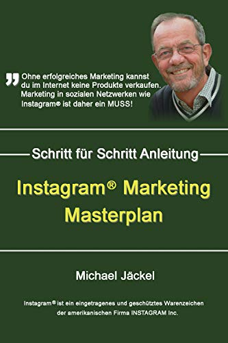 eBook Instagram Marketing Masterplan: Wie du dir bei Instagram eine Gewinn bringende Fanbase aufbaust
