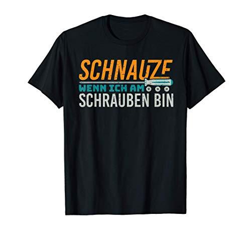 Schnauze Wenn Ich am schrauben bin Garage Handwerker T-Shirt