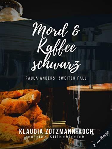 Mord & Kaffee schwarz: Paula Anders' zweiter Fall (Die Paula Anders Reihe 3)