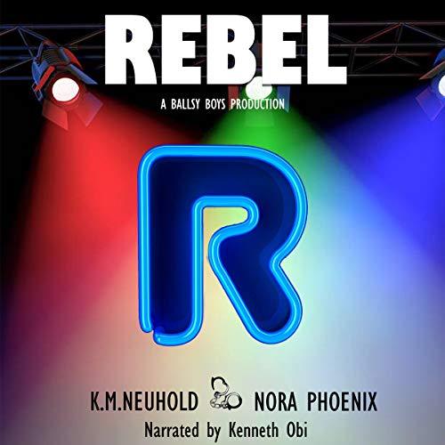 Rebel: Ballsy Boys, Book 1
