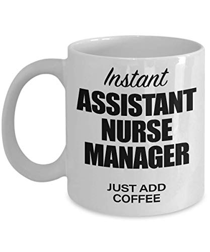 Assistant Nurse Manager Coffee Mug - Birthday, Christmas, Thank You Gifts for Assistant Nurse Manager Men, Women - Funny Assistant Nurse Manager Cup