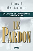 Le Pardon (the Freedom and Power of Forgiveness): La Libert