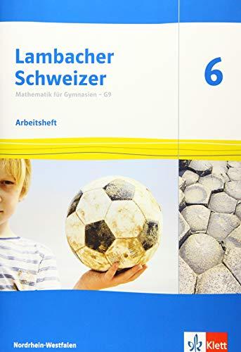 Lambacher Schweizer Mathematik 6 - G9. Ausgabe Nordrhein-Westfalen: Arbeitsheft plus Lösungsheft Klasse 6 (Lambacher Schweizer Mathematik G9. Ausgabe für Nordrhein-Westfalen ab 2019)