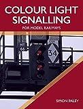 Colour Light Signalling for Model Railways (English Edition)