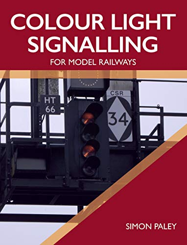 Colour Light Signalling for Model Railways (English Edition)
