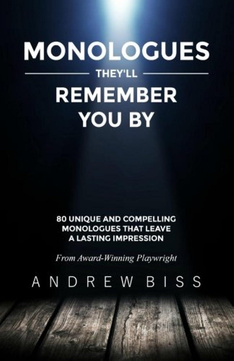 十分です安定しましたオーバーフローMonologues They'll Remember You By: 80 Unique and Compelling Monologues That Leave a Lasting Impression