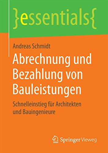 Abrechnung und Bezahlung von Bauleistungen: Schnelleinstieg für Architekten und...