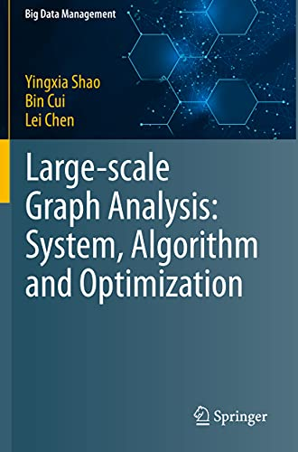 Large-scale Graph Analysis: System, Algorithm and Optimization (Big Data Management)
