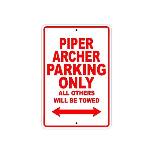 PIPER ARCHER Parking Alleen Alle anderen zullen worden getrokken vliegtuig Jet Pilot Vliegtuigen Novelty Garage Wall Decor Metalen Teken Aluminium Tekenen