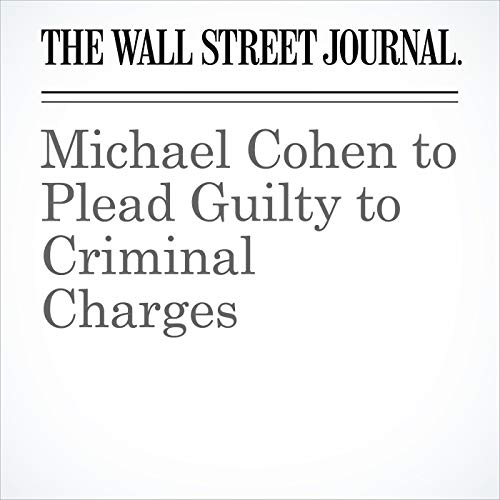 Michael Cohen to Plead Guilty to Criminal Charges copertina