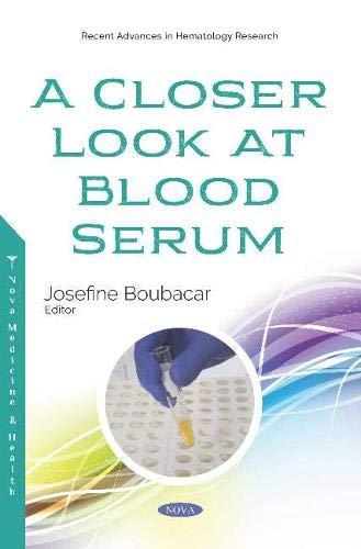 A Closer Look at Blood Serum (Recent Advances in Hematology)