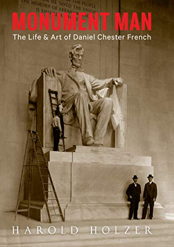 Monument Man: The Life and Art of Daniel Chester French (English Edition)