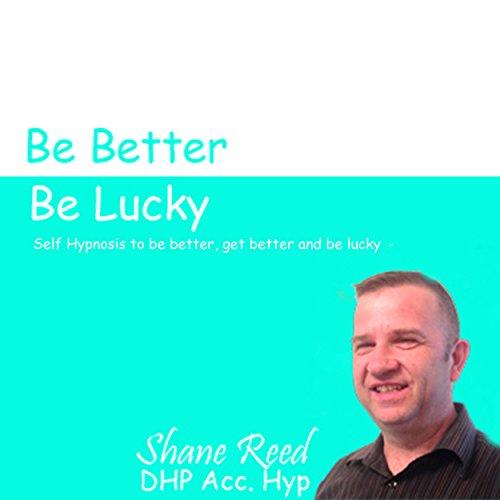 Get Better, Be Better , Be Lucky cover art
