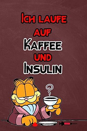 Ich laufe auf Kaffee und Insulin: Diabetes Tagebuch | Insulin Logbuch für Diabetiker zum Ausfüllen und Eintragen für 2 Jahre