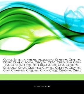 Articles On Corus Entertainment, including: Cfny-fm, Cfpl-fm, Cknw, Cfmj, Cjrc-fm, Cilq-fm, Ckac, Ched (am), Cfmi-fm, Ckoi...