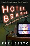 [[Hotel Brasil: The Mystery of the Severed Heads]] [By: Betto, Frei] [March, 2014]