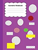 Isometric Notebook: Grid Graph Paper Drawing 3D Triangular Paper, 0.28 Inch Equilateral Triangle (8.5� x 11�, 110 Pages) Planning 3D Printer Projects, ... & Engineer, Composition Technical Sketchbook