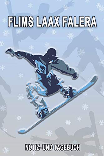 Flims Laax Falera - Notiz- und Tagebuch: Winterurlaub in Flims Laax Falera. Ideal für Skiurlaub, Winterurlaub oder Schneeurlaub. Mit vorgefertigten ... als Geschenk, Notizbuch oder als Abschiedsges