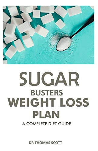SUGAR BUSTERS WEIGHT LOSS PLAN: A complete diet guide