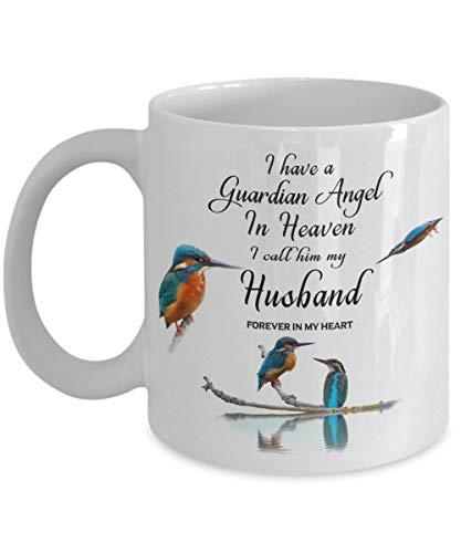 Lustige Kaffeetasse – in Loveing Memory of Ehepartner Eisvogel-Geschenktasse I Have a Guardian Angel in Heaven I Call Him My Husband Forever in My Heart for Memory, 325 ml, Weiß