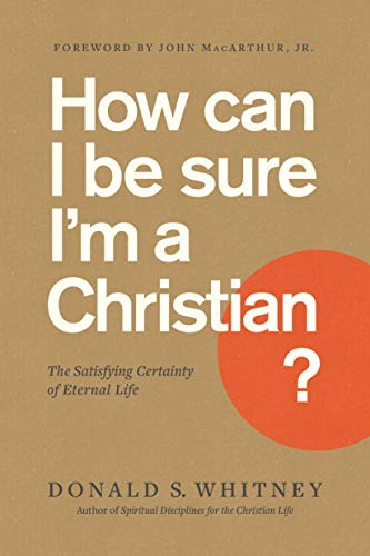 Image of How Can I Be Sure I'm a Christian?: The Satisfying Certainty of Eternal Life