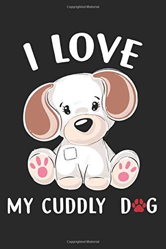 I Love My: Kuschelhundliebhaber Süßer Welpe Notizbuch DIN A5 120 Seiten für Notizen, Zeichnungen, Formeln | Organizer Schreibheft Planer Tagebuch