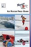Ice Rescue Field Guide - Ron Morrison