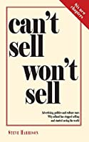 Can't Sell Won't Sell: Advertising, politics and culture wars. Why adland has stopped selling and started saving the world