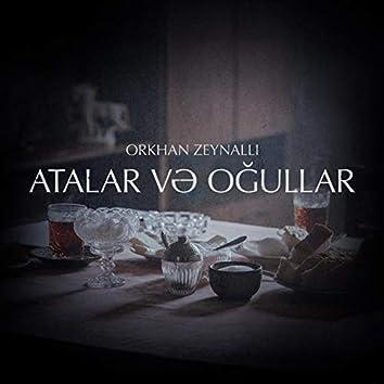 Atalar Və Oğullar (feat. Nazrin, Nazryn)