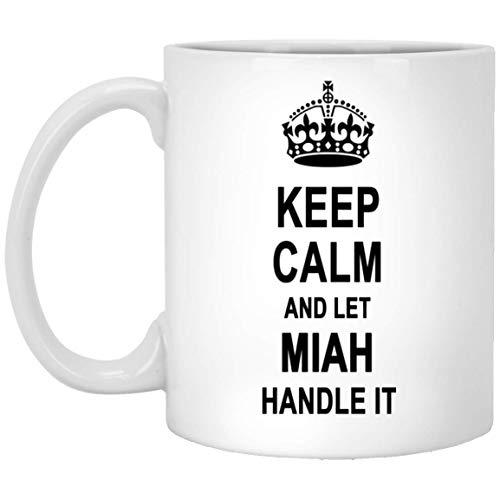 Bleib ruhig und lass Miah damit umgehen Keramik Kaffeetasse - Lustiges Geburtstags-Weihnachtsgeschenk für Männer Frauen Gag Geschenke Kaffeetassen Teetasse Weiß 11 Unzen