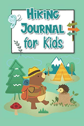 Hiking Journal for Kids: Hiking Trail Log Book with prompts – Record all your Hikes & do Nature journaling - Gifts for little Hikers