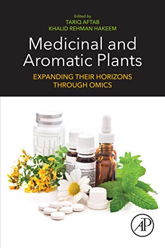 Medicinal and Aromatic Plants: Expanding their Horizons through Omics (English Edition)