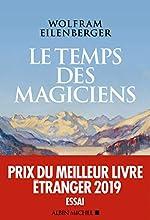 Le Temps des magiciens - 1919-1929, l'invention de la pensée moderne de Wolfram Eilenberger