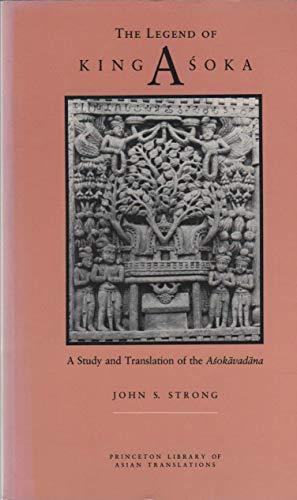 Strong:the Legend Of King Asoka: A Study & Translation Of The Asokavadana Paper (Princeton Legacy Library)