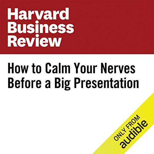 How to Calm Your Nerves Before a Big Presentation audiobook cover art